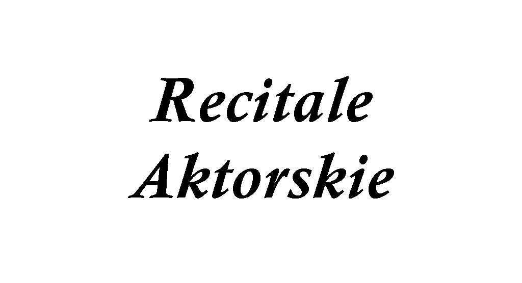 Recitale Aktorskie